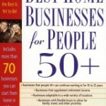 Best Home Businesses for People 50+ by Paul & Sarah Edwards