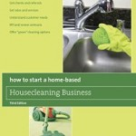 Home-Based Housecleaning Business by Laura Jorstad & Melinda Morse