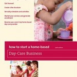 Starting a HomeBased Daycare Center by Shari Steelsmith